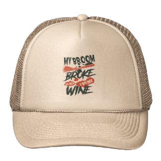 My Broom Broke So Now I Drink Wine Trucker Hat