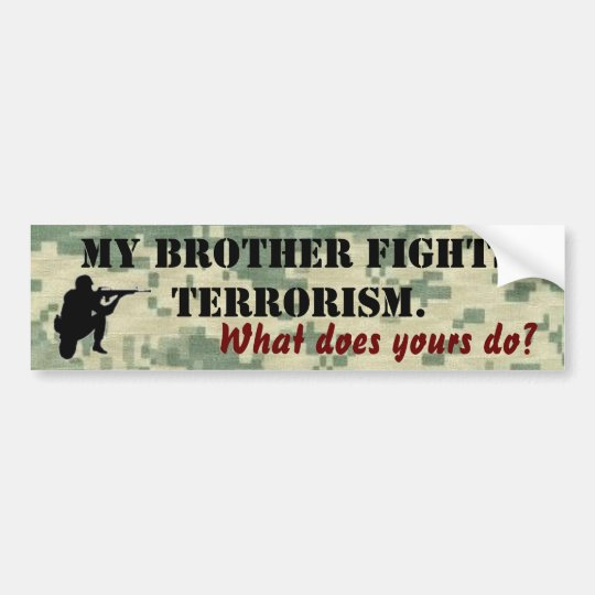 My Brother Fights Terrorism Bumper Sticker