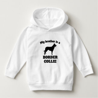 My Brother Is A Border Collie Hoodie