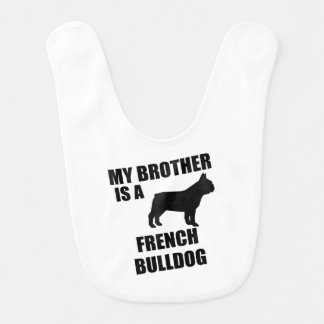 My Brother Is A French Bulldog Bib