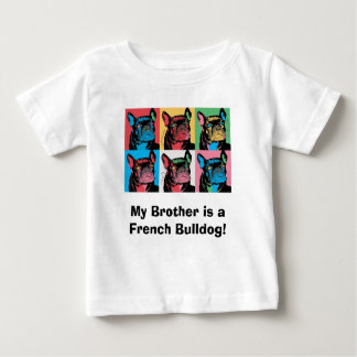 My Brother is a French Bulldog! Tees