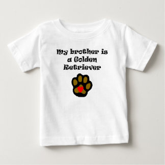 My Brother Is A Golden Retriever Baby T-Shirt