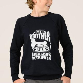 My Brother Is A Labrador Retriever Sweatshirt