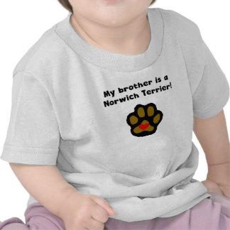 My Brother Is A Norwich Terrier Tshirts
