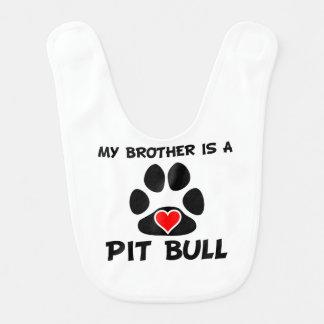 My Brother Is A Pit Bull Bib