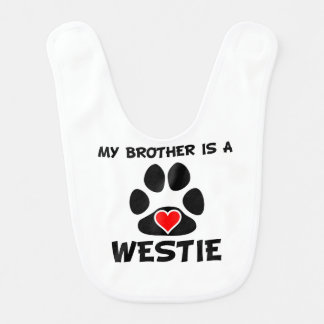 My Brother Is A Westie Bibs