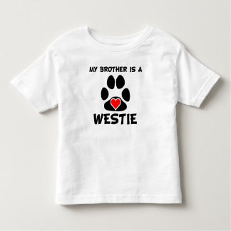 My Brother Is A Westie Toddler T-shirt