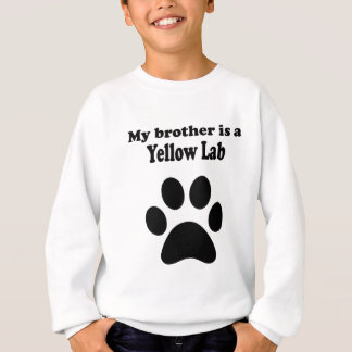 My Brother Is A Yellow Lab Sweatshirt