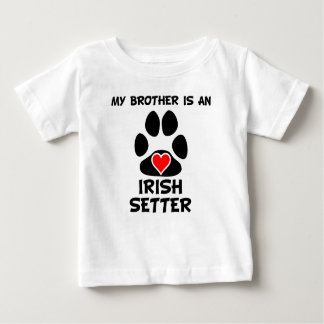 My Brother Is An Irish Setter Baby T-Shirt