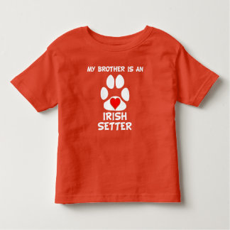 My Brother Is An Irish Setter Toddler T-shirt