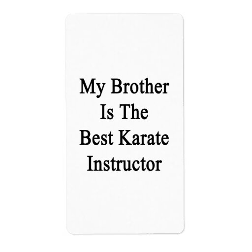 My Brother Is The Best Karate Instructor Labels
