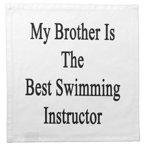 My Brother Is The Best Swimming Instructor Printed Napkins