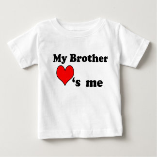 My Brother loves me Baby T-Shirt
