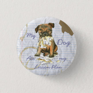 My Brussels Griffon Ate My Lesson Plan 1 Inch Round Button