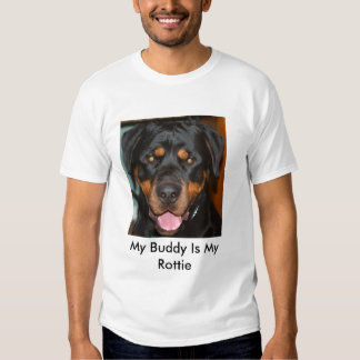 My Buddy Is My Rottie Tshirt