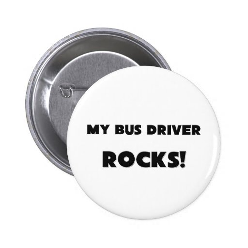 MY Bus Driver ROCKS! Pinback Buttons