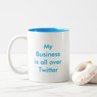 My Business Is All Over Twitter Mug