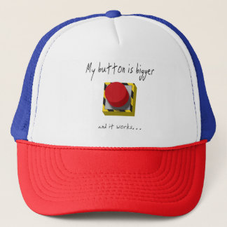 My Button is Bigger Trucker Hat