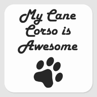 My Cane Corso Is Awesome Square Sticker