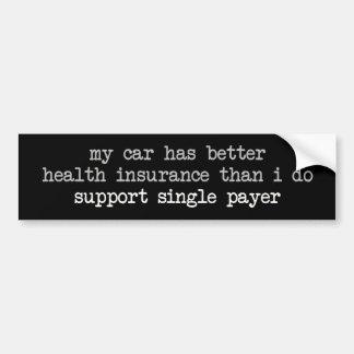My car has better health insurance:  single-payer bumper sticker