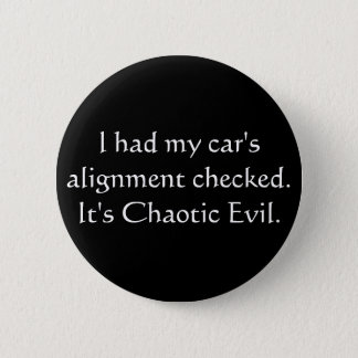 My car is Chaotic Evil 2 Inch Round Button