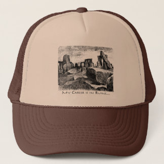 My Career Is In Ruins: Stonehenge Trucker Hat