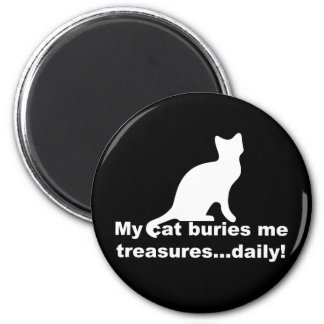 My Cat Buries Me Treasures Daily Funny Magnet