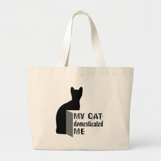 My cat Domesticated me Large Tote Bag