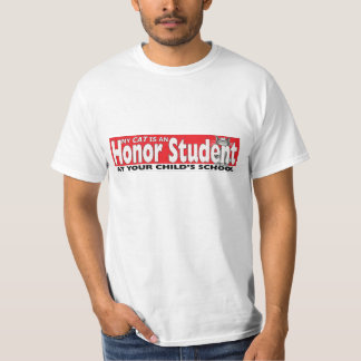 My Cat Is An Honor Student At Your School Funny T T-Shirt