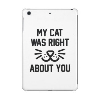 My Cat Was Right iPad Mini Case