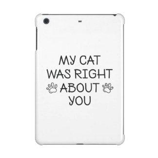 My Cat Was Right iPad Mini Retina Case
