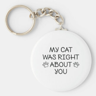 My Cat Was Right Keychain