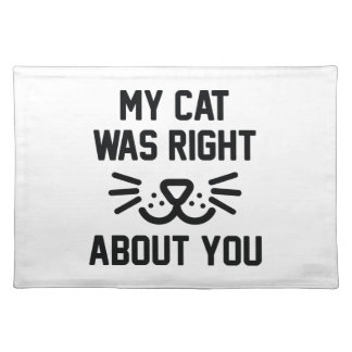 My Cat Was Right Placemat
