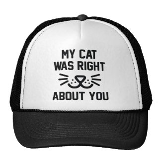 My Cat Was Right Trucker Hat