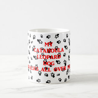 my catahoula walks on me.png coffee mug
