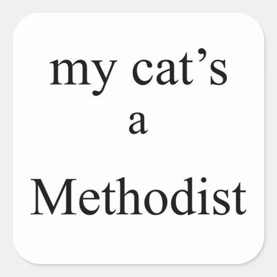 My Cat's a Methodist Square Sticker