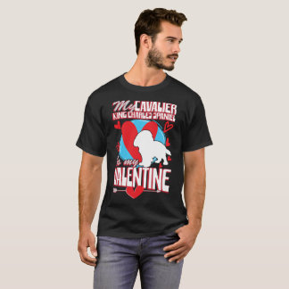 My Cavalier King Charles Spaniel Is My Valentine T-Shirt