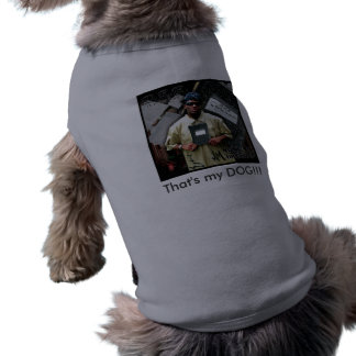 My CD Cover, That's my DOG!!! Shirt