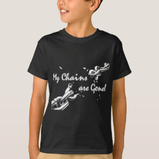 My Chains Are Gone T-Shirt