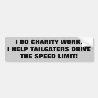 My Charity Work Helping Tailgaters Drive the Limit Bumper Sticker