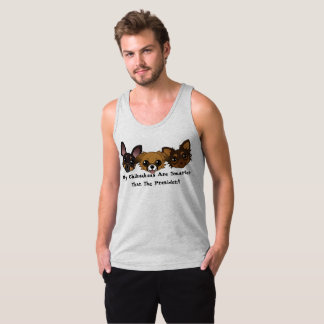 My Chihuahuas Are Smarter than the President Tank Top