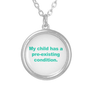 My child has a pre-existing condition silver plated necklace