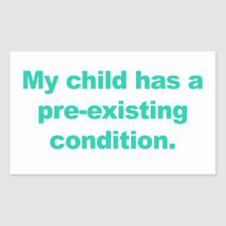 My child has a pre-existing condition sticker