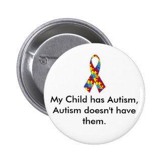 My Child has Autism Button