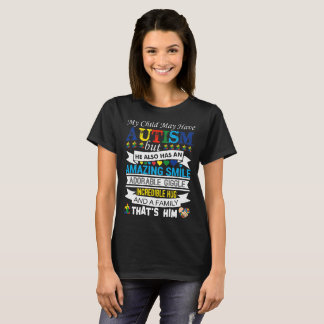 My Child May Have Autism But He Has Amazing Smile T-Shirt