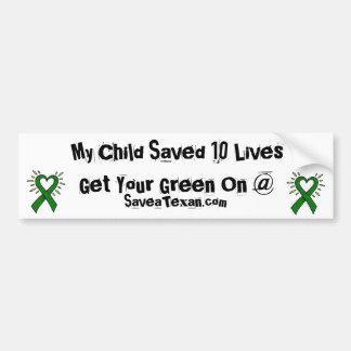 My Child Saved 10 Lives-get ur green on Bumper Sticker