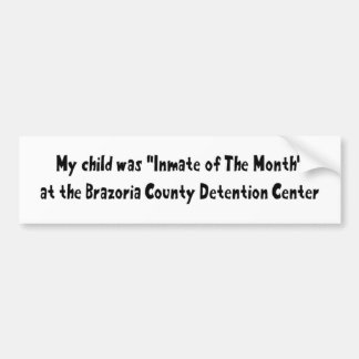 My Child Was Inmate of The Month Bumper Sticker