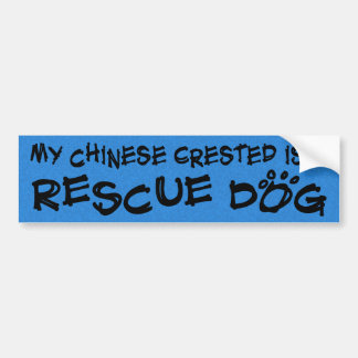 My Chinese Crested is a Rescue Dog Bumper Sticker