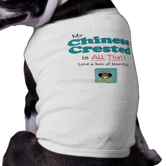 My Chinese Crested is All That! Dog Tee Shirt