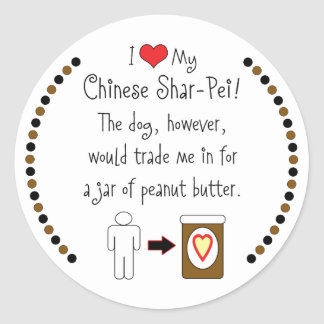 My Chinese Shar-Pei Loves Peanut Butter Sticker